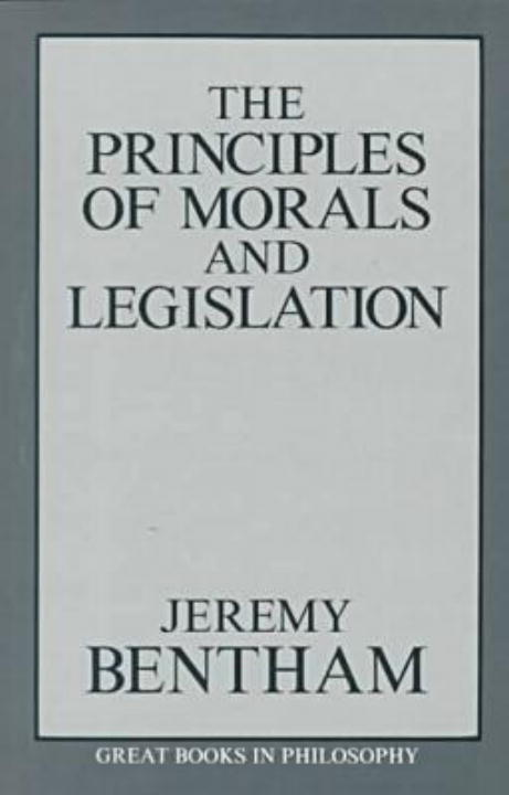 Jeremy Bentham The Principles Of Morals And Legislation