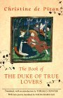 Christine De Pizan The Book Of The Duke Of True Lovers