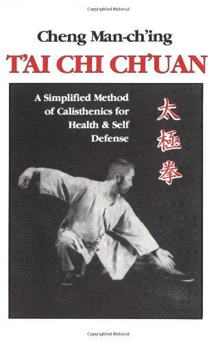 Cheng Man Ch'ing T'ai Chi Ch'uan A Simplified Method Of Calisthenics For Health An