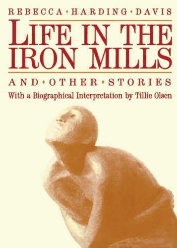 Rebecca Harding Davis Life In The Iron Mills And Other Stories Second Edition 0002 Edition;revised Expand