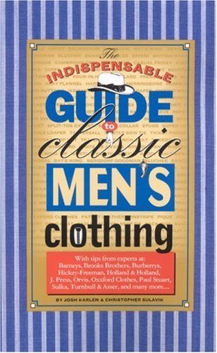Christopher C. Sulavik The Indispensable Guide To Classic Men's Clothing