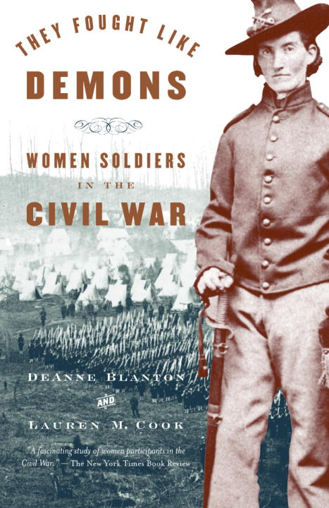 De Anne Blanton They Fought Like Demons Women Soldiers In The Civil War