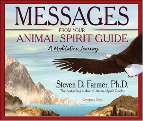 Steven D. Farmer Messages From Your Animal Spirit Guide A Meditation Journey