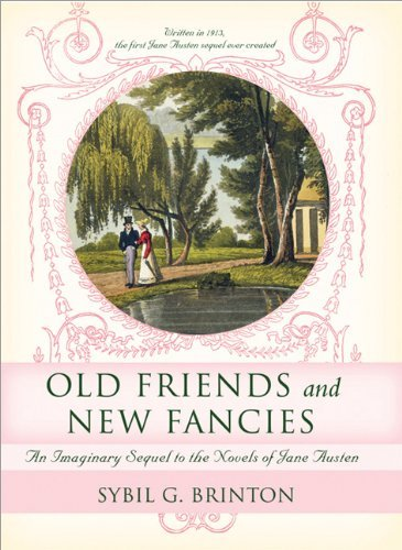 Sybil Brinton Old Friends And New Fancies An Imaginary Sequel To The Novels Of Jane Austen