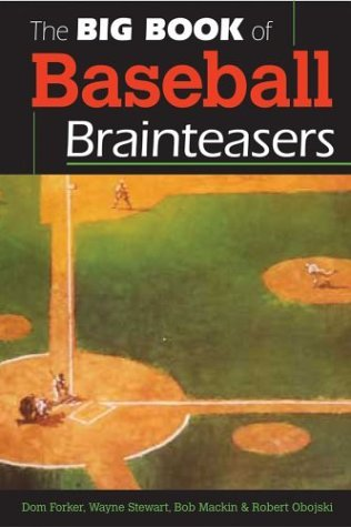 Dom Forker Big Book Of Baseball Brainteasers The