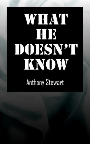Anthony Stewart What He Doesn't Know