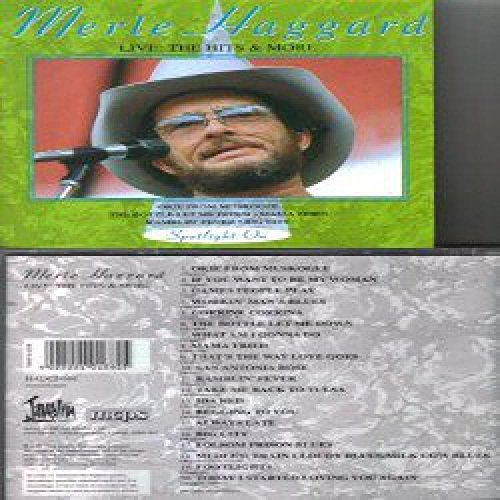 Merle Haggard Live Hits & More