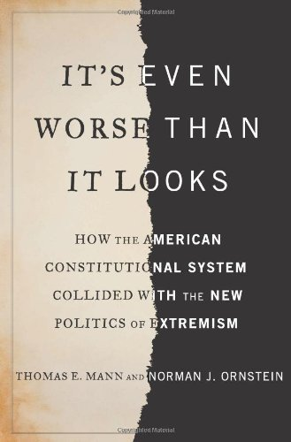 Thomas E. Mann It's Even Worse Than It Looks How The American Constitutional System Collided W