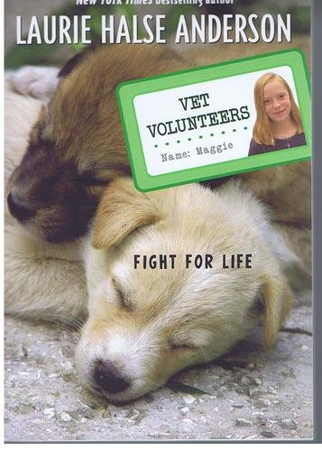 Laurie Halse Anderson Vet Volunteers Fight For Life Vol. 1
