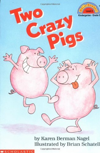 Karen Berman Nagel Two Crazy Pigs Scholastic Reader Level 2