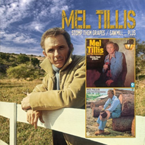 Mel Tillis Sawmill Stomp Them Grapes Plus