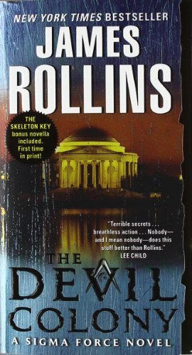 James Rollins The Devil Colony A Sigma Force Novel