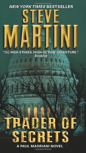 Steve Martini Trader Of Secrets A Paul Madriani Novel