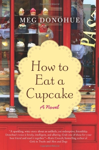 Meg Donohue How To Eat A Cupcake