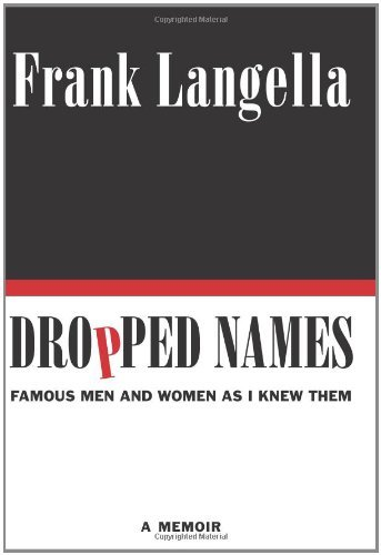 Frank Langella Dropped Names Famous Men And Women As I Knew Them