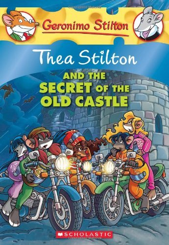 Thea Stilton Thea Stilton And The Secret Of The Old Castle