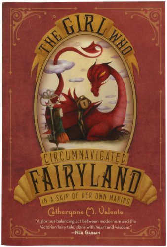 Catherynne M. Valente The Girl Who Circumnavigated Fairyland In A Ship O
