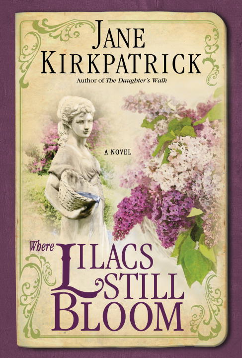 Jane Kirkpatrick Where Lilacs Still Bloom