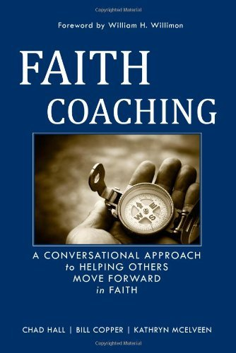 Chad W. Hall Faith Coaching A Conversational Approach To Helping Others Move