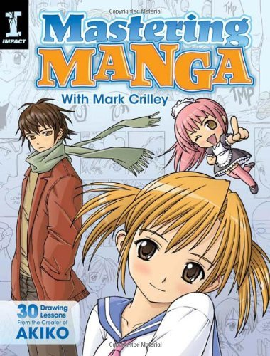 Mark Crilley Mastering Manga With Mark Crilley 30 Drawing Lessons From The Creator Of Akiko