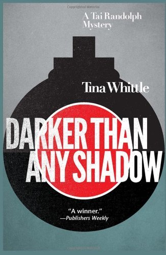 Tina Whittle Darker Than Any Shadow