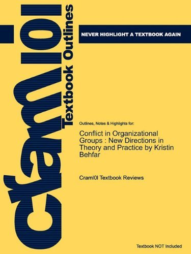 Cram101 Textbook Reviews Studyguide For Conflict In Organizational Groups New Directions In Theory And Practice By Behfar