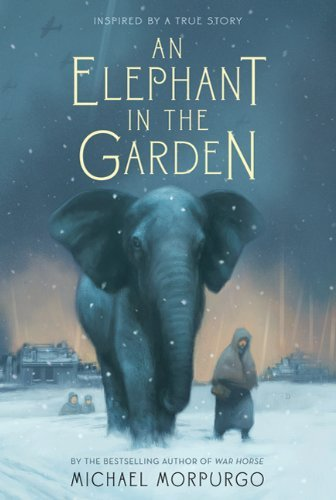 Michael Morpurgo An Elephant In The Garden Inspired By A True Story
