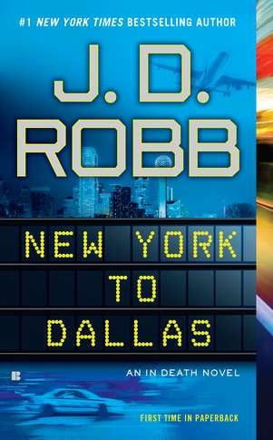 J. D. Robb New York To Dallas