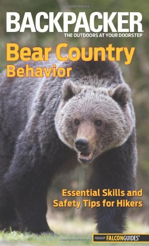 Bill Schneider Bear Country Behavior Essential Skills And Safety Tips For Hikers