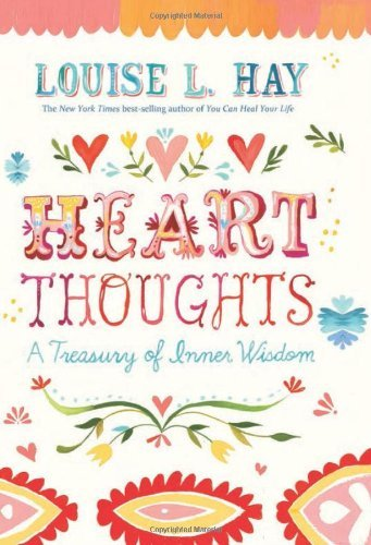 Louise L. Hay Heart Thoughts A Treasury Of Inner Wisdom