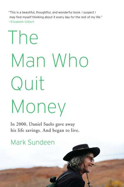 Mark Sundeen The Man Who Quit Money