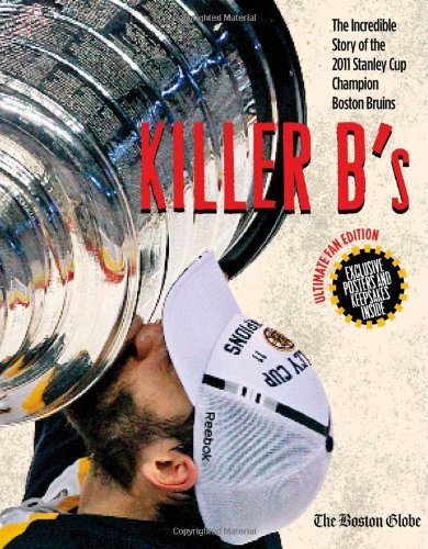 Boston Globe Killer B's The Boston Bruins Capture Their First Stanley Cup