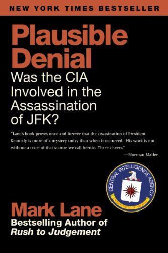 Mark Lane Plausible Denial Was The Cia Involved In The Assassination Of Jfk?