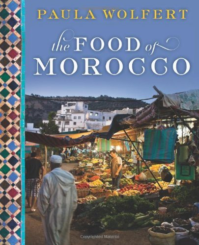Paula Wolfert The Food Of Morocco