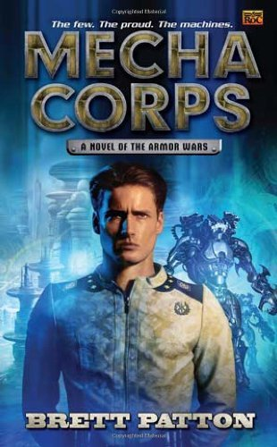 Brett Patton Mecha Corps A Novel Of The Armor Wars