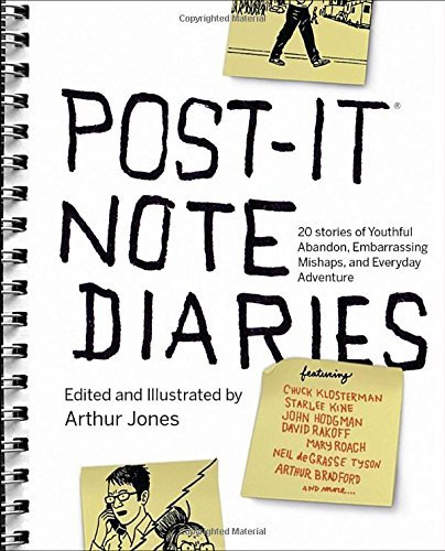 Arthur Jones Post It Note Diaries 20 Stories Of Youthful Abandon Embarrassing Mish