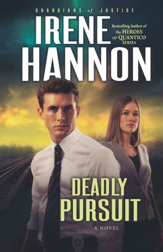 Irene Hannon Deadly Pursuit