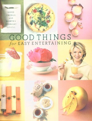 Martha Stewart Living Good Things For Easy Entertaining