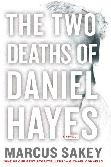 Marcus Sakey Two Deaths Of Daniel Hayes The