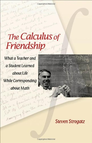 Steven Strogatz The Calculus Of Friendship What A Teacher And A Student Learned About Life W