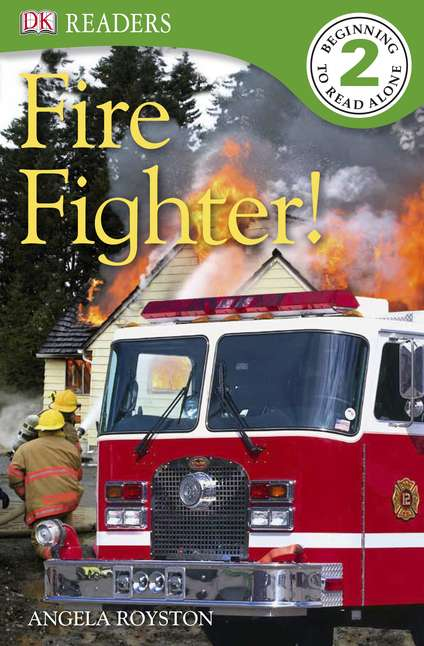 Angela Royston Dk Readers L2 Fire Fighter!
