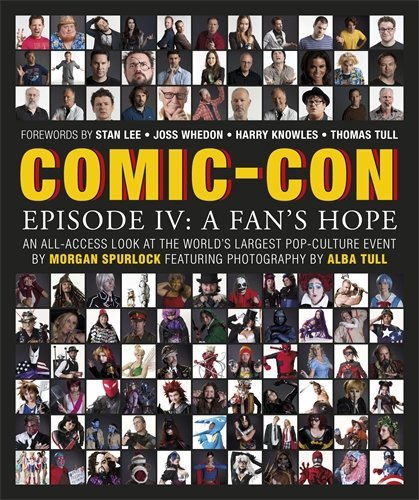 Morgan Spurlock Comic Con Episode Iv A Fan's Hope