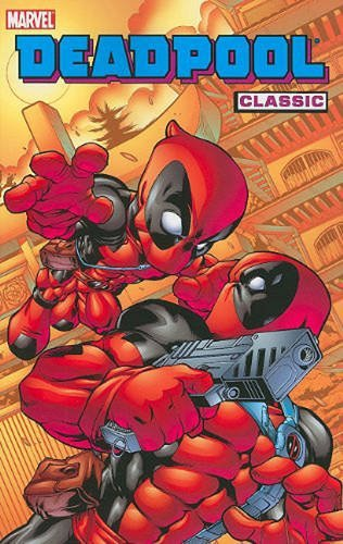 Joe Kelly Deadpool Classic Volume 5