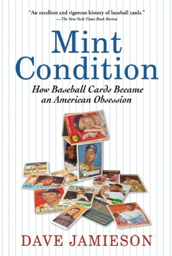 Dave Jamieson Mint Condition How Baseball Cards Became An American Obsession