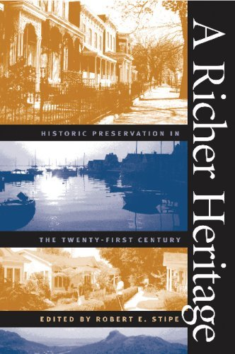 Robert E. Stipe A Richer Heritage Historic Preservation In The Twenty First Century