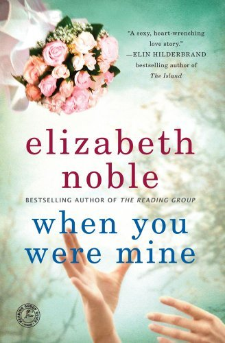 Elizabeth Noble When You Were Mine