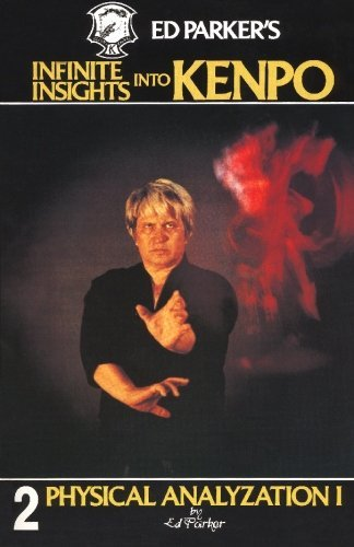 Ed Parker Ed Parker's Infinite Insights Into Kenpo Physical Anaylyzation I