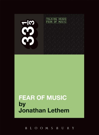 Jonathan Lethem Talking Heads' Fear Of Music
