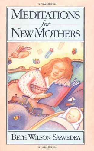 Beth Wilson Saavedra Meditations For New Mothers
