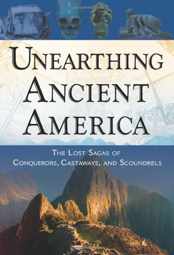 Frank Joseph Unearthing Ancient America The Lost Sagas Of Conquerors Castaways And Scou